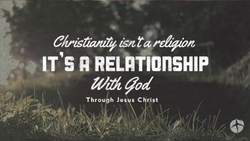 Christianity-relationship-not-religion.jpg