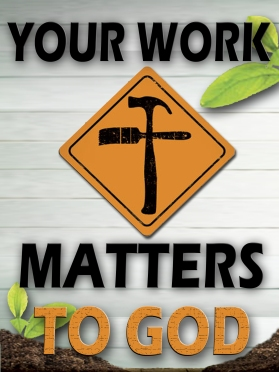 Work matters to God.jpg